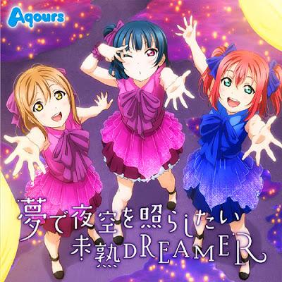 Aqours – Yume de Yozora wo Terashitai / Mijuku DREAMER [Insert Song]