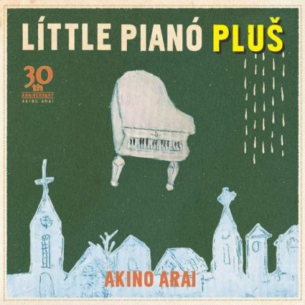 Akino Arai – Little Piano Plus 30th anniversary (Album)